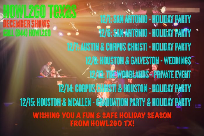 happy holidays from howl2go texas we hope you had a great thanksgiving we have an incredible month of dueling piano parties coming up for december